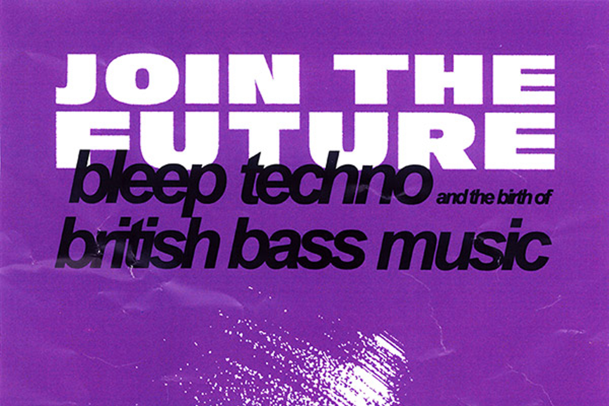 Join the future - A book about bleep techno by Matt Anniss