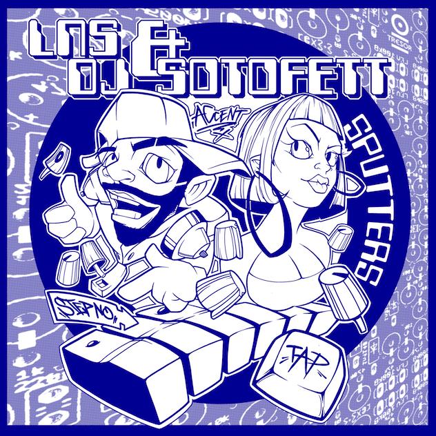 Artwork fo LNS and Dj Sotofett album 'Sputters'